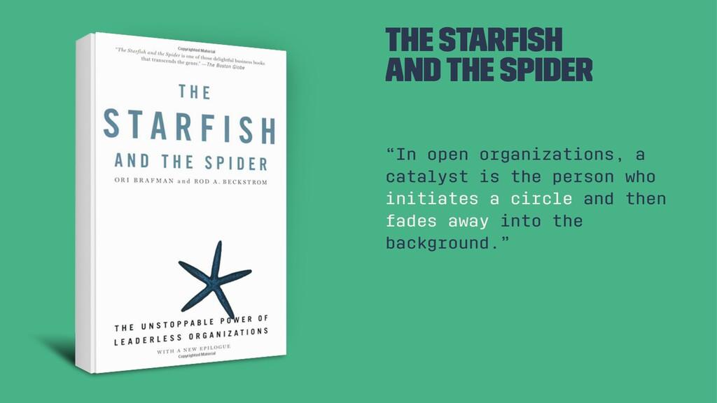 "The starfish and the spider ""In open organizatio..."