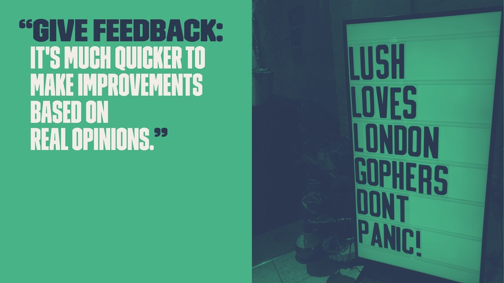 """""""Give feedback: it's much quicker to make impro..."""
