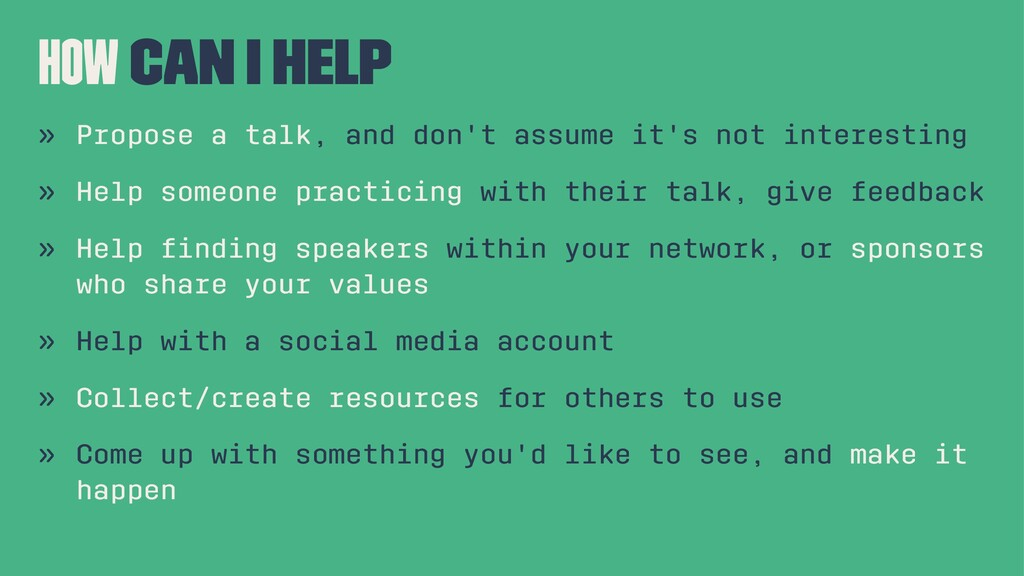 How can I help » Propose a talk, and don't assu...
