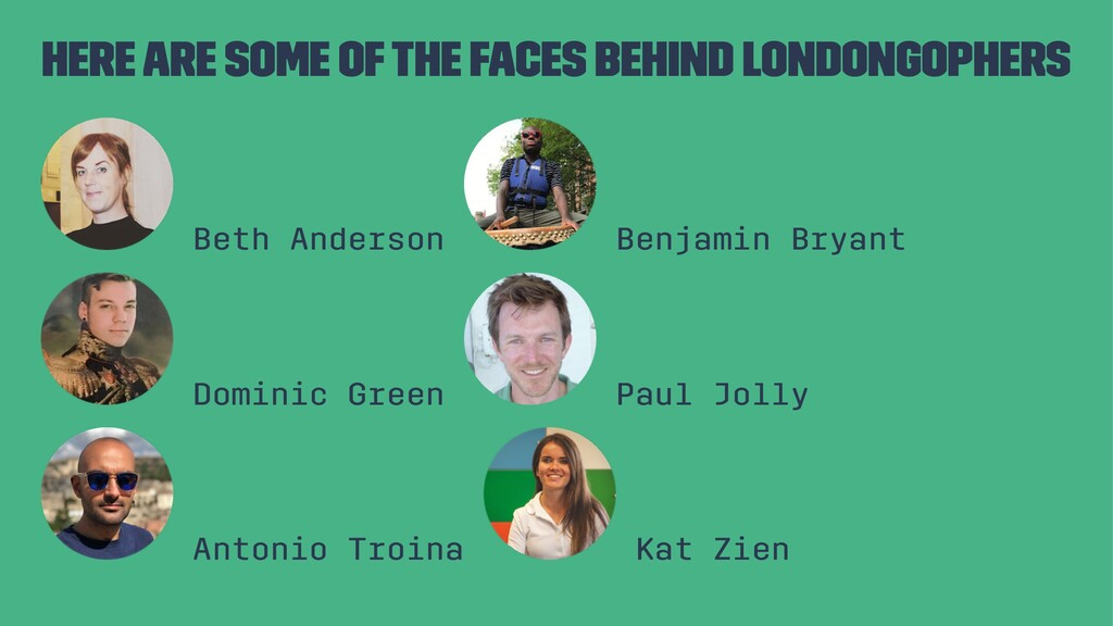 Here are some of the faces behind LondonGophers...