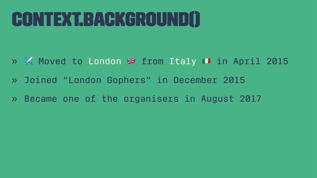 """context.Background() » ✈ Moved to London """" from..."""