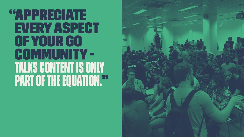 """Appreciate every aspect of your Go community -..."