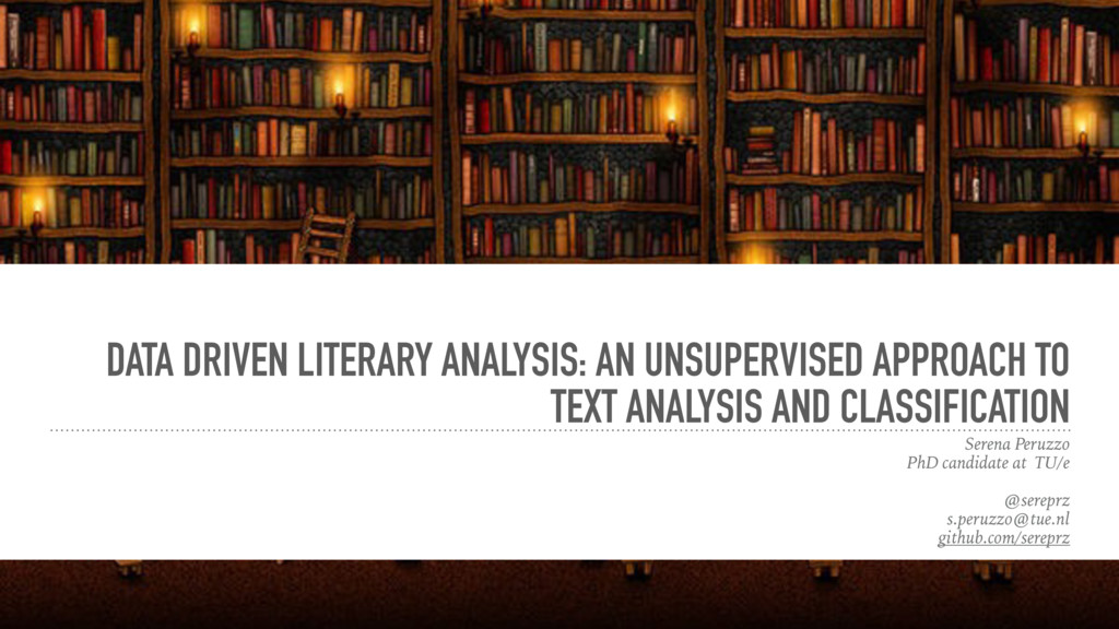 DATA DRIVEN LITERARY ANALYSIS: AN UNSUPERVISED ...