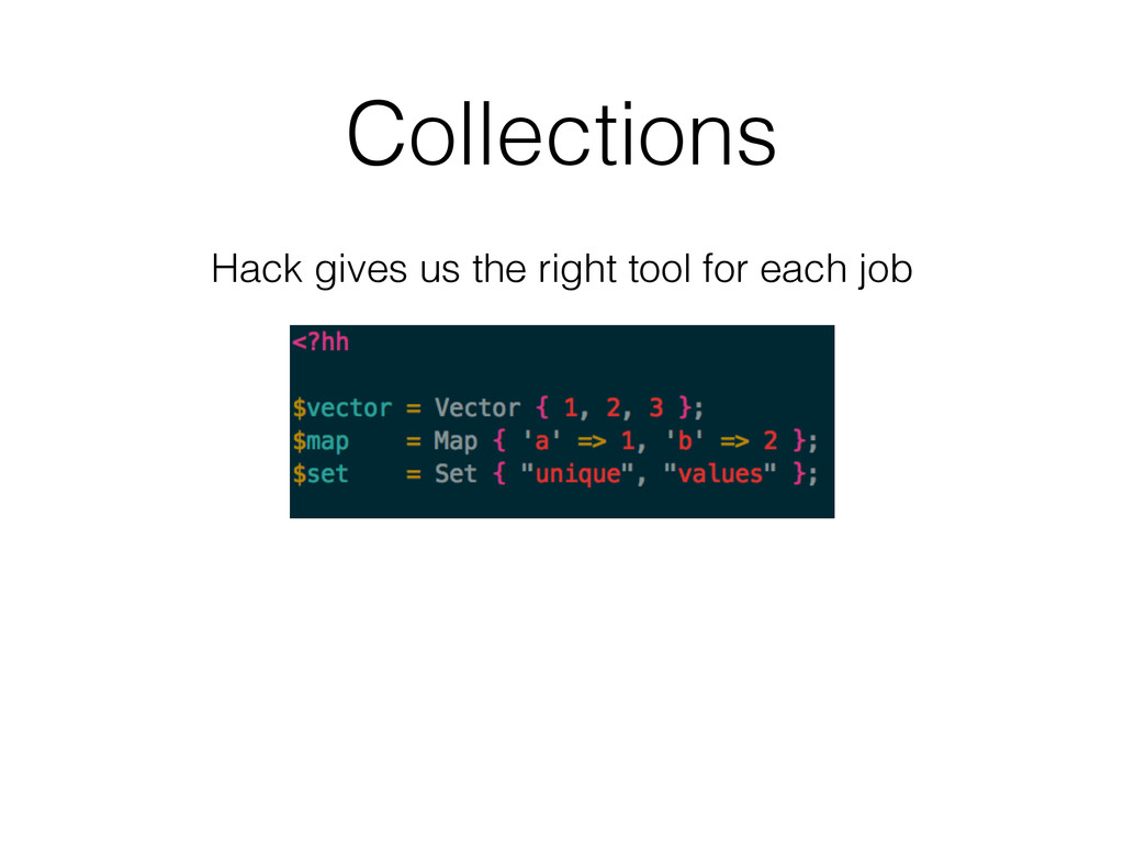 Collections Hack gives us the right tool for ea...