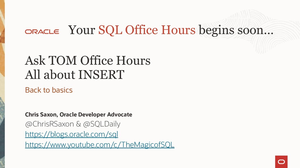 Ask TOM Office Hours All about INSERT Back to b...