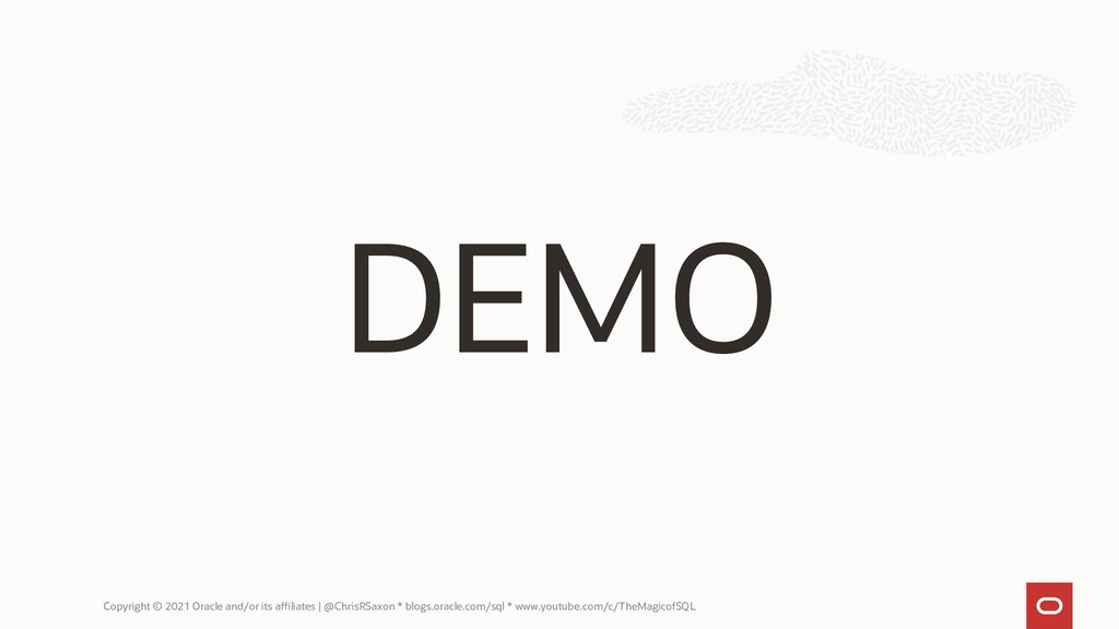 DEMO Copyright © 2021 Oracle and/or its affilia...
