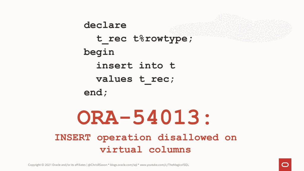declare t_rec t%rowtype; begin insert into t va...