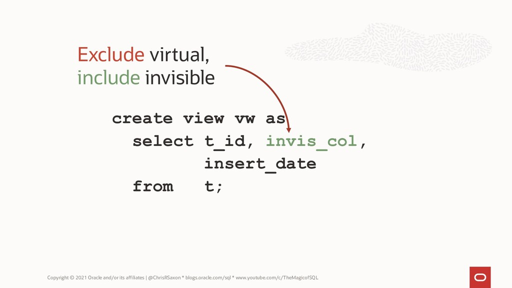 create view vw as select t_id, invis_col, inser...