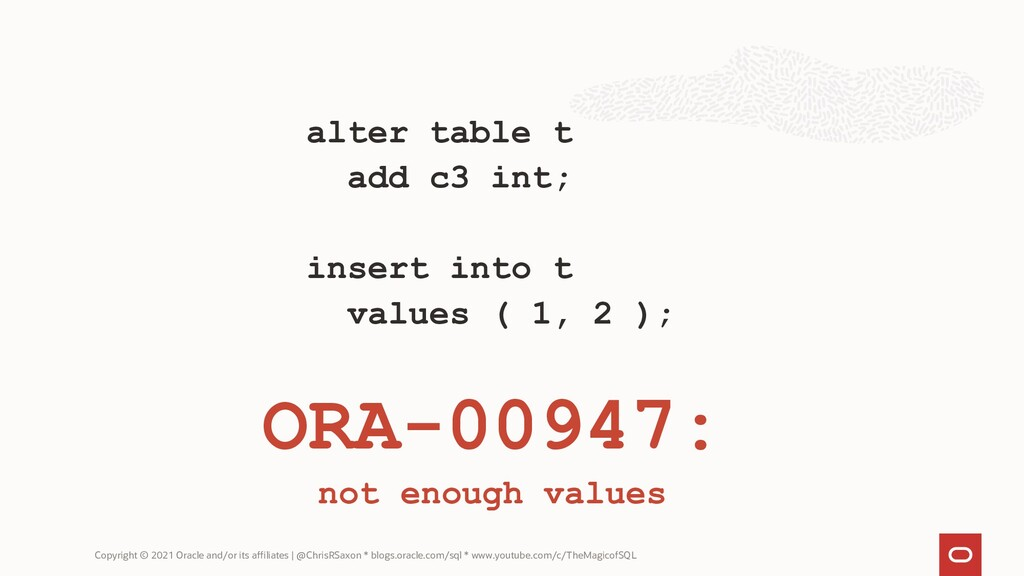 alter table t add c3 int; insert into t values ...