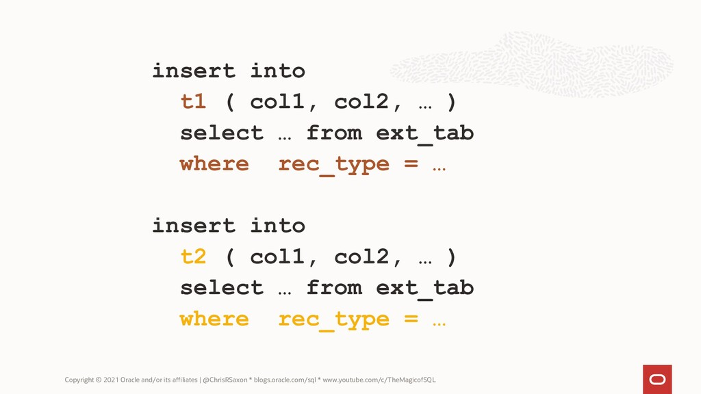 insert into t1 ( col1, col2, … ) select … from ...