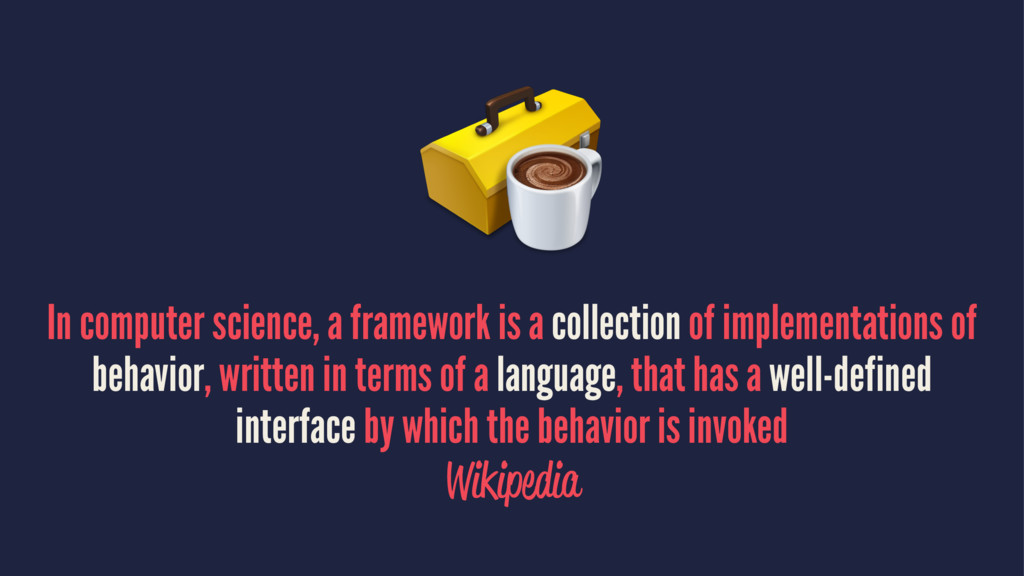 In computer science, a framework is a collectio...