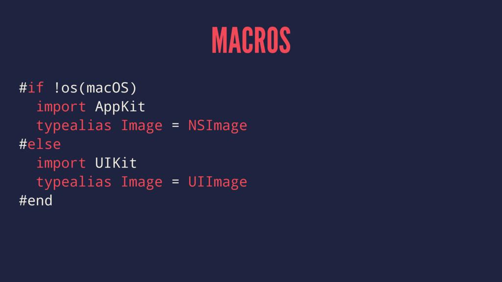 MACROS #if !os(macOS) import AppKit typealias I...