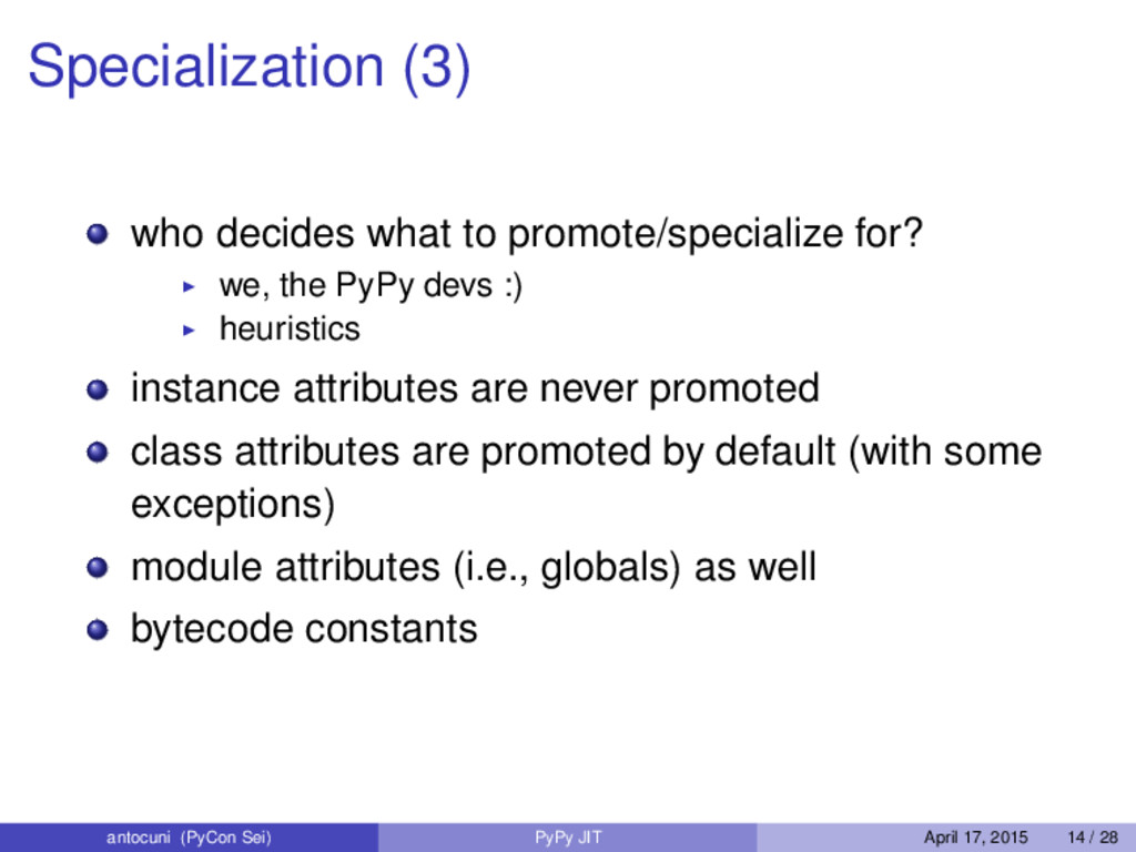 Specialization (3) who decides what to promote/...
