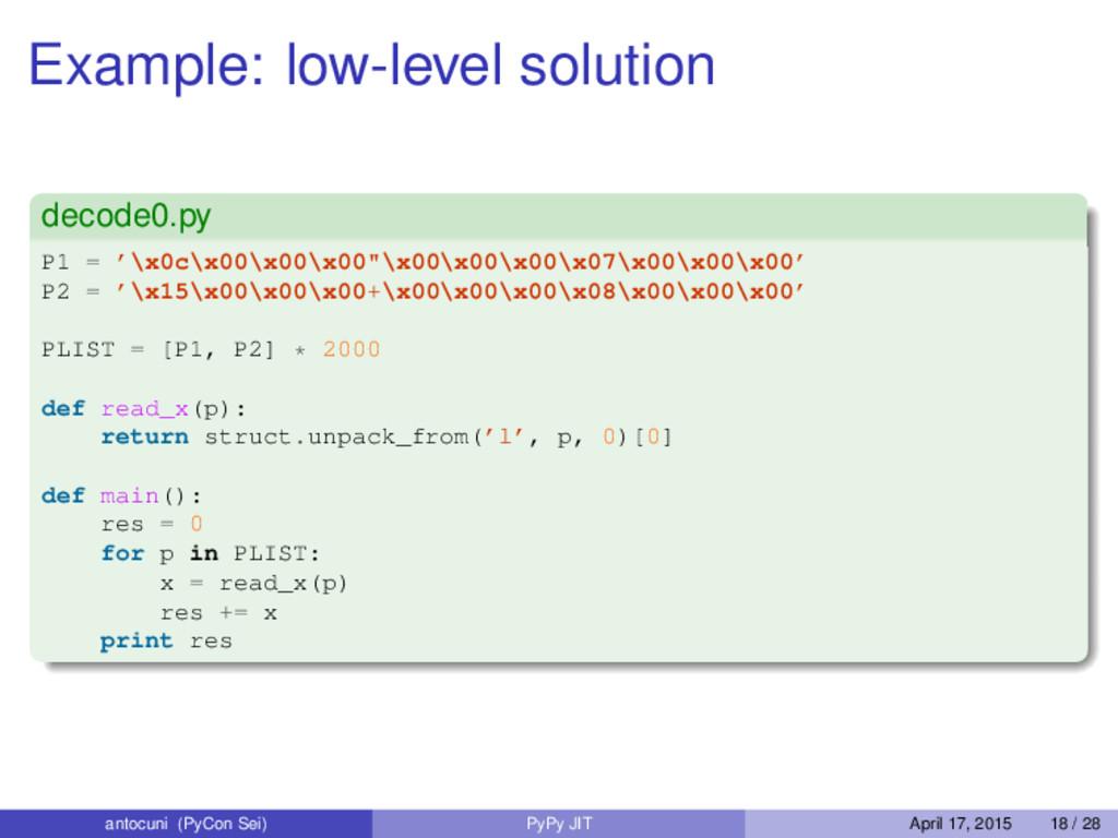 Example: low-level solution decode0.py P1 = '\x...