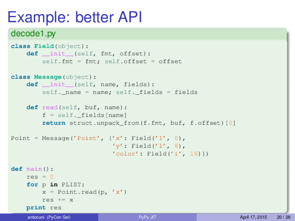 Example: better API decode1.py class Field(obje...
