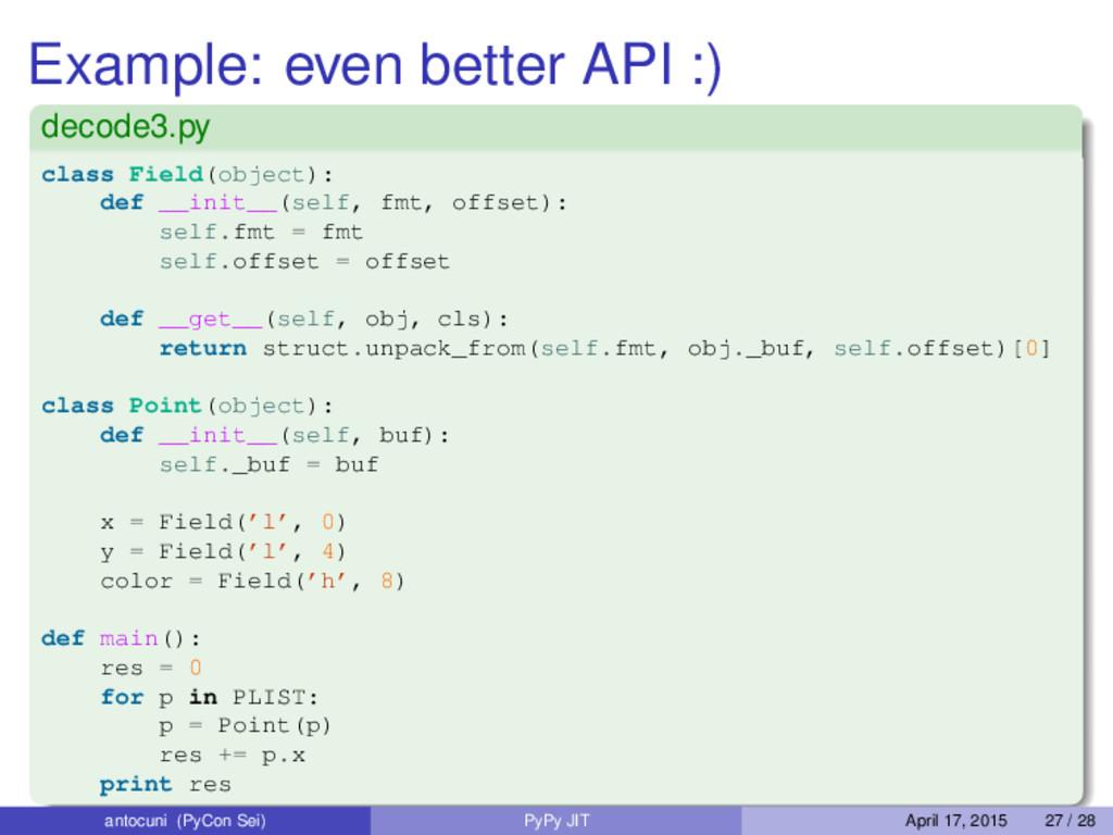 Example: even better API :) decode3.py class Fi...