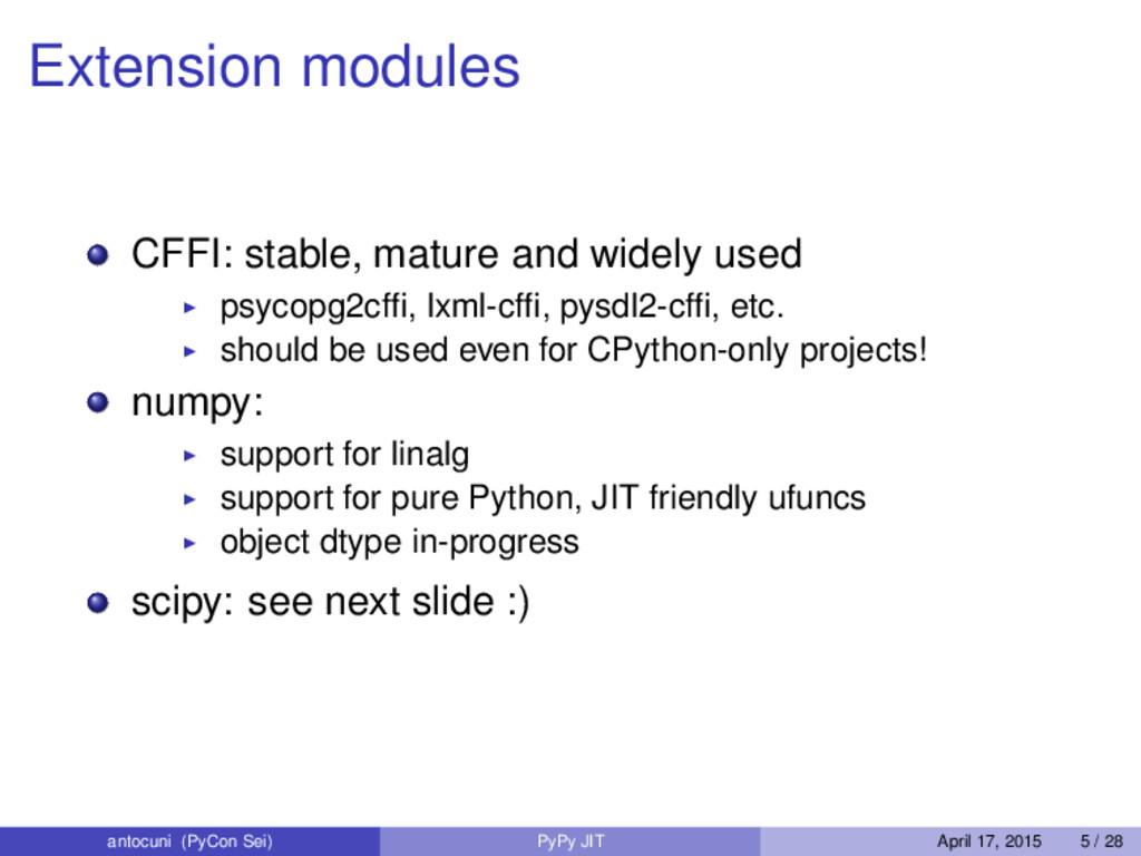 Extension modules CFFI: stable, mature and wide...