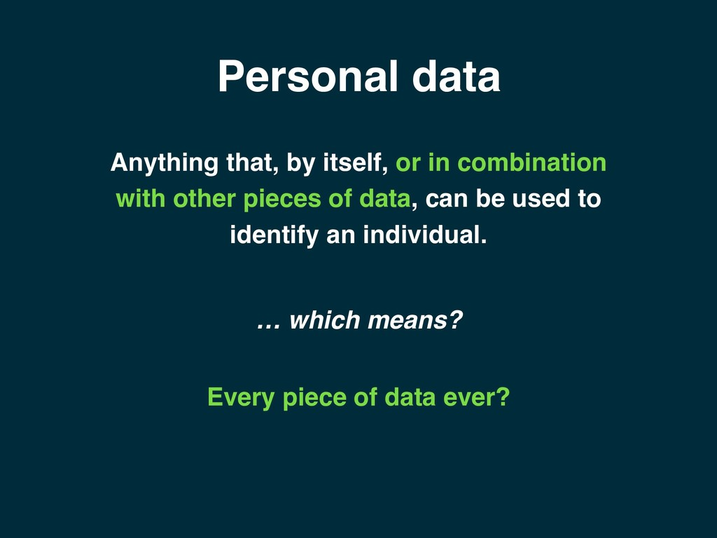 Personal data … which means? Every piece of dat...