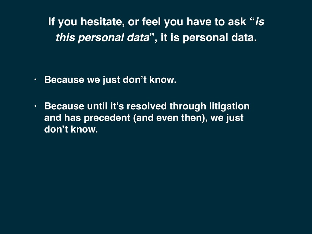 """If you hesitate, or feel you have to ask """"is th..."""