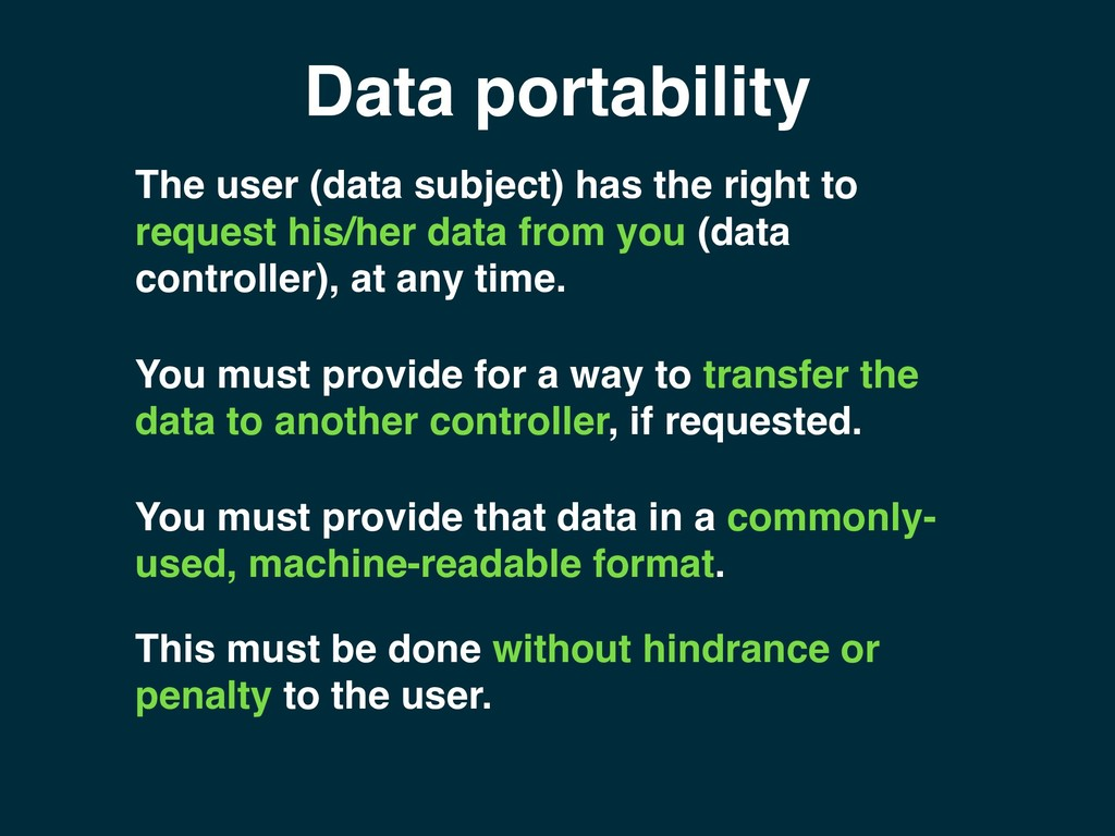 Data portability This must be done without hind...