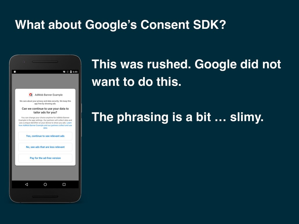 What about Google's Consent SDK? This was rushe...