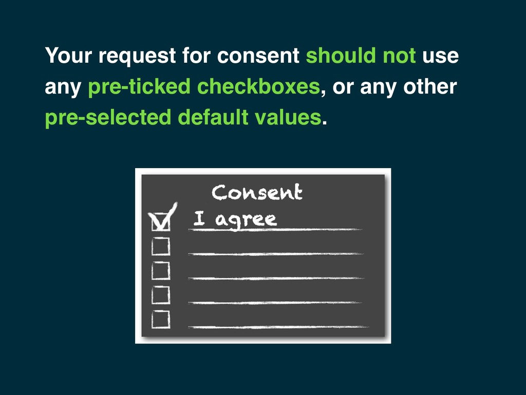 Your request for consent should not use any pre...