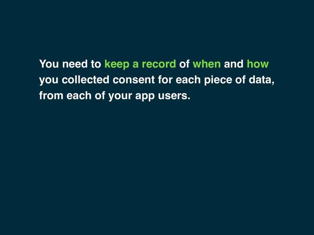 You need to keep a record of when and how you c...