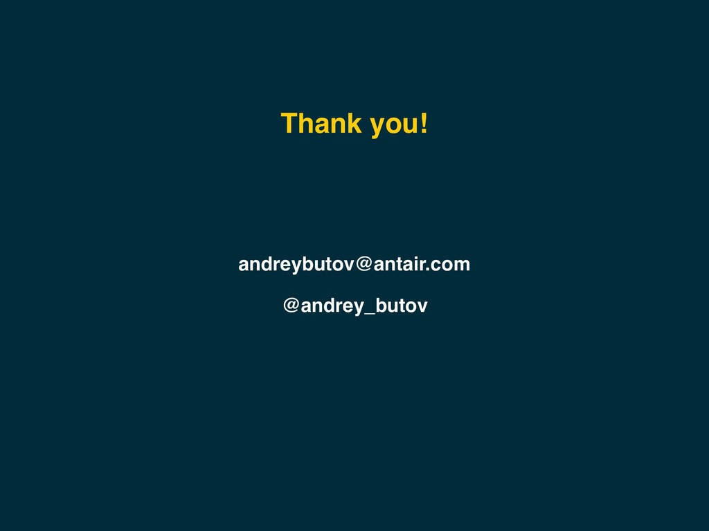 @andrey_butov andreybutov@antair.com Thank you!
