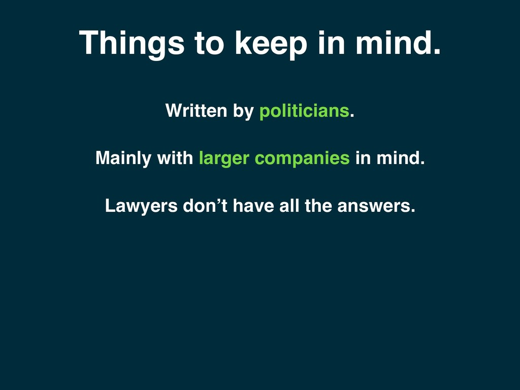 Things to keep in mind. Lawyers don't have all ...