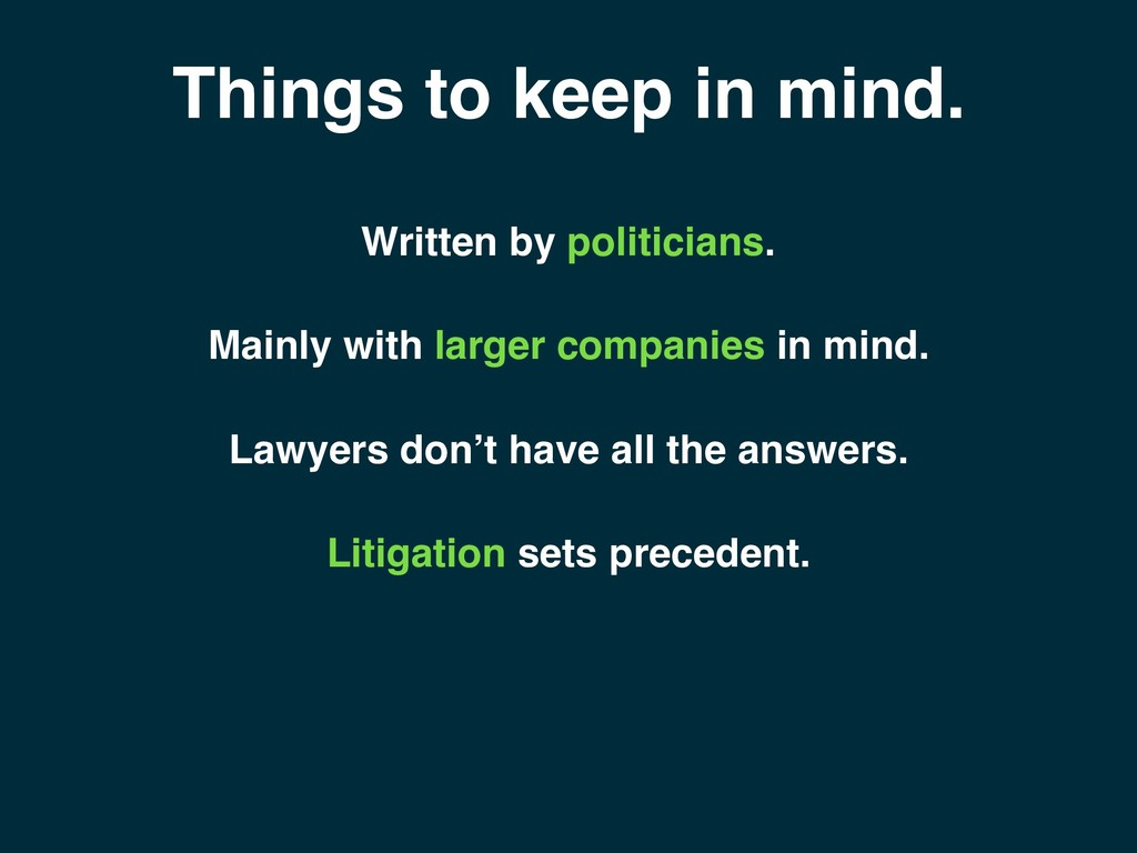 Things to keep in mind. Litigation sets precede...