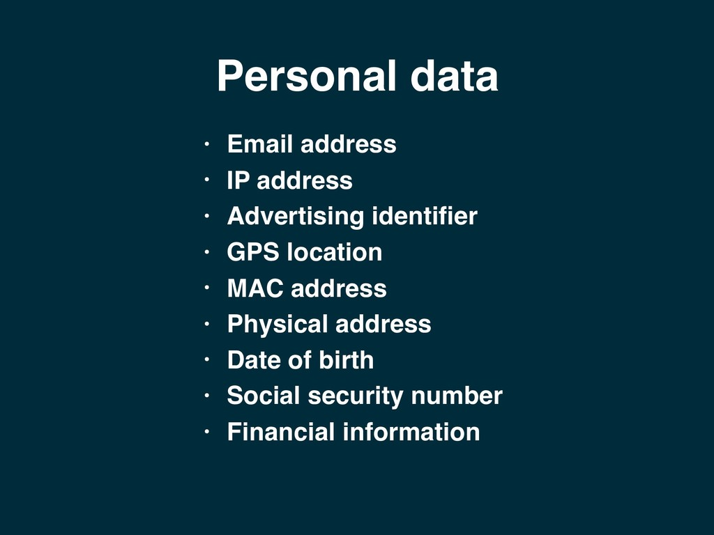 Personal data • Email address • IP address • Ad...