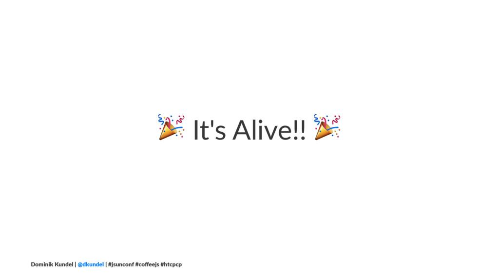 ! It's Alive!! ! Dominik Kundel | @dkundel | #j...