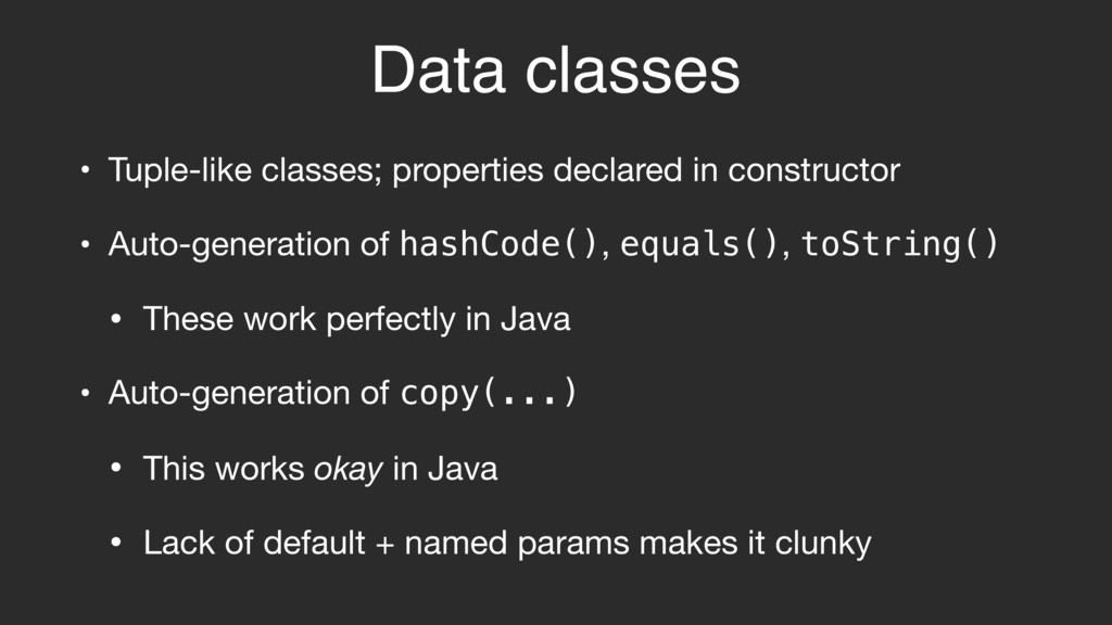 Data classes • Tuple-like classes; properties d...