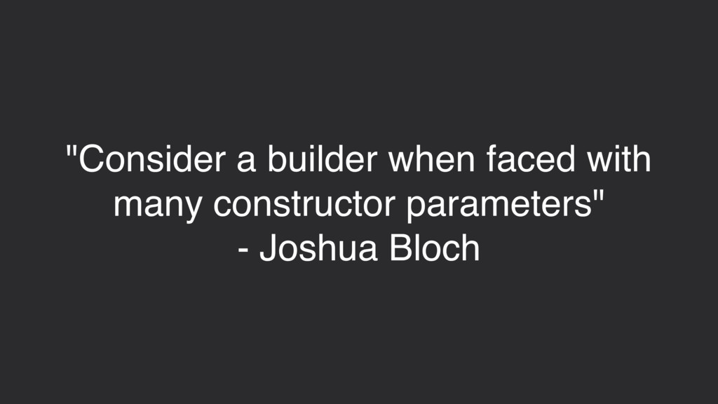 """""""Consider a builder when faced with many constr..."""