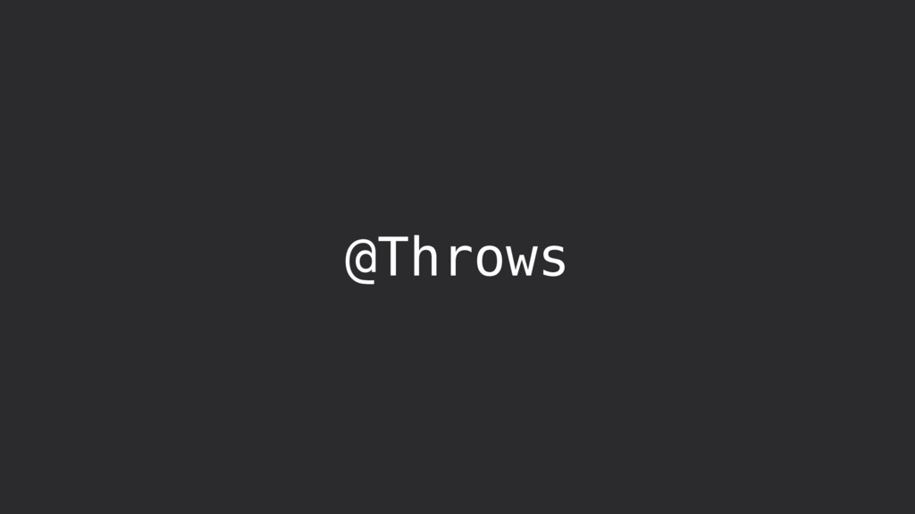 @Throws