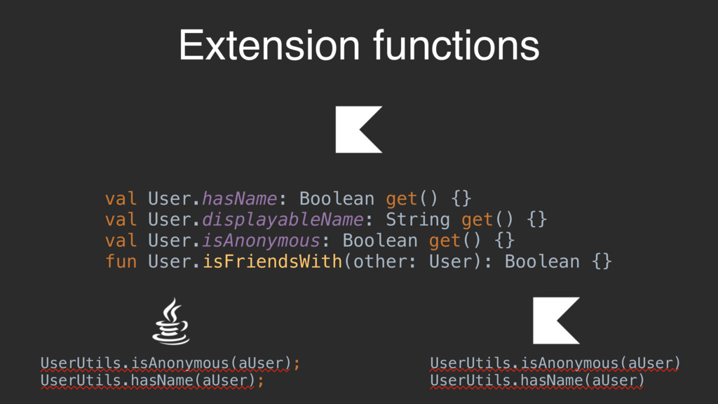 Extension functions val User.hasName: Boolean g...