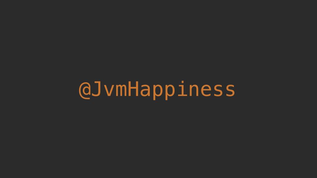 @JvmHappiness