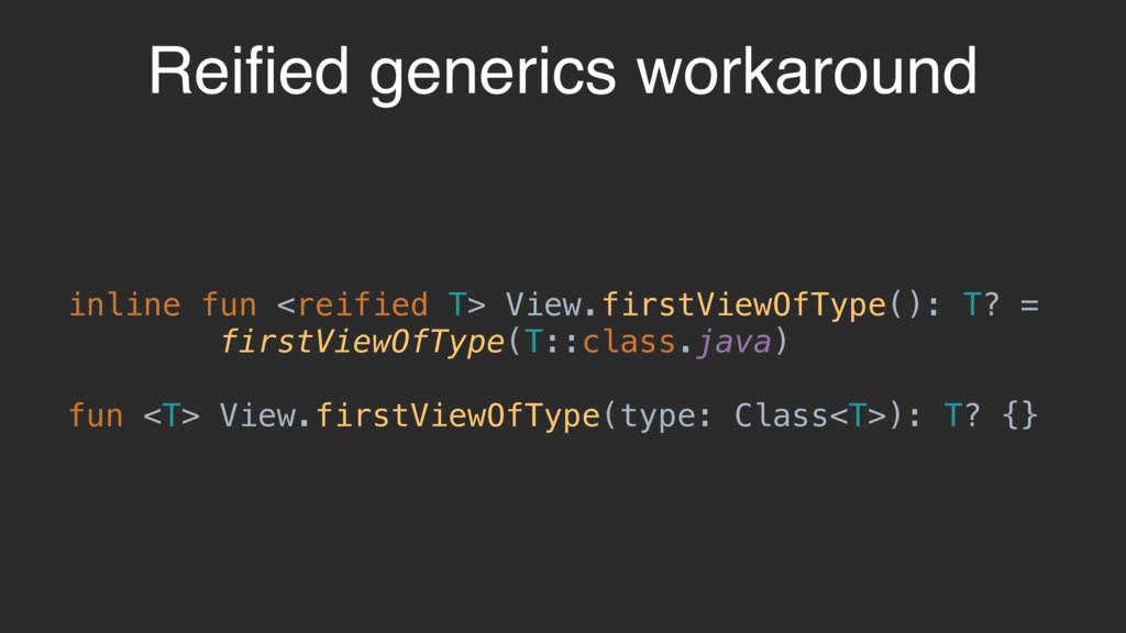Reified generics workaround inline fun <reified ...