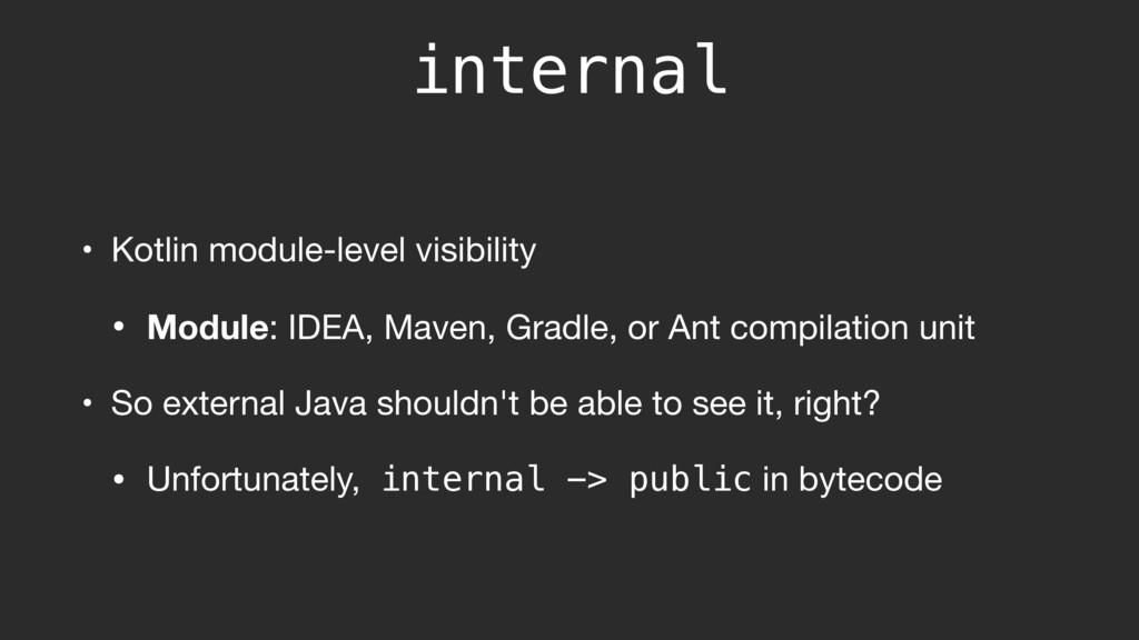 internal • Kotlin module-level visibility  • Mo...