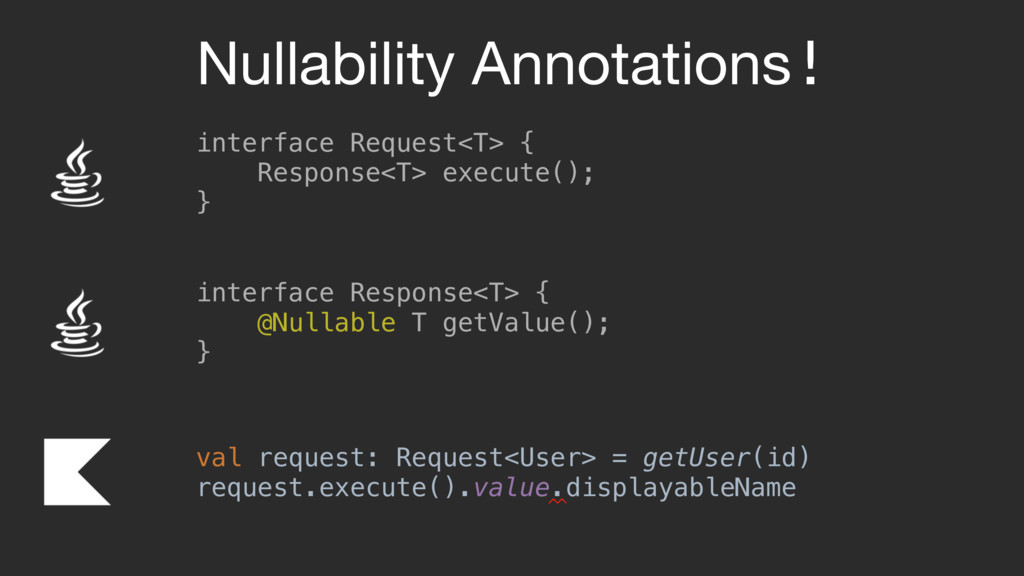 Nullability Annotations! interface Request<T> {...