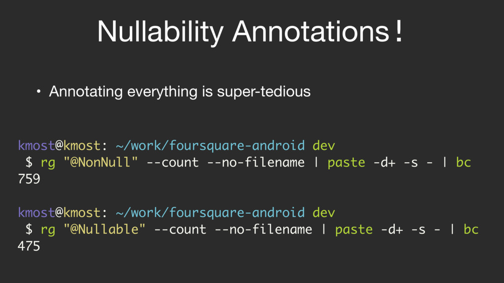 Nullability Annotations! kmost@kmost: ~/work/fo...