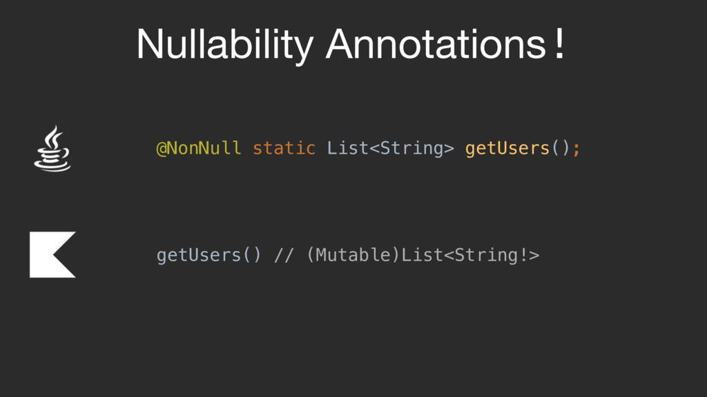 Nullability Annotations! @NonNull static List<S...