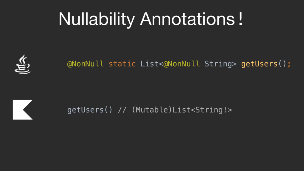 Nullability Annotations! @NonNull static List<@...