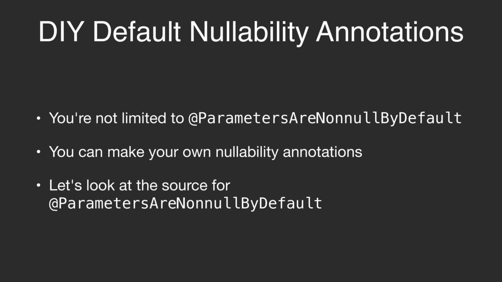 DIY Default Nullability Annotations • You're no...