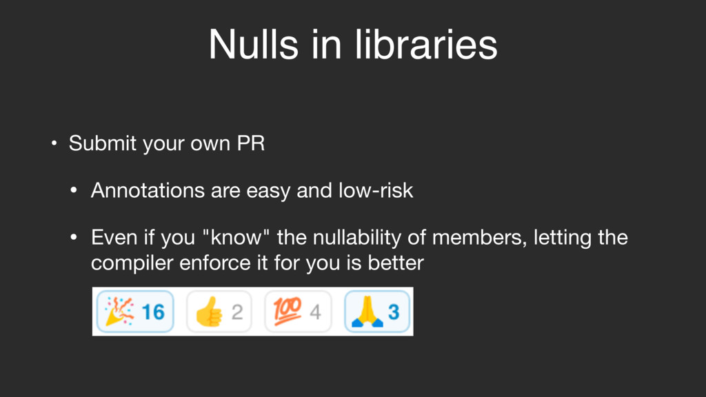 Nulls in libraries • Submit your own PR  • Anno...