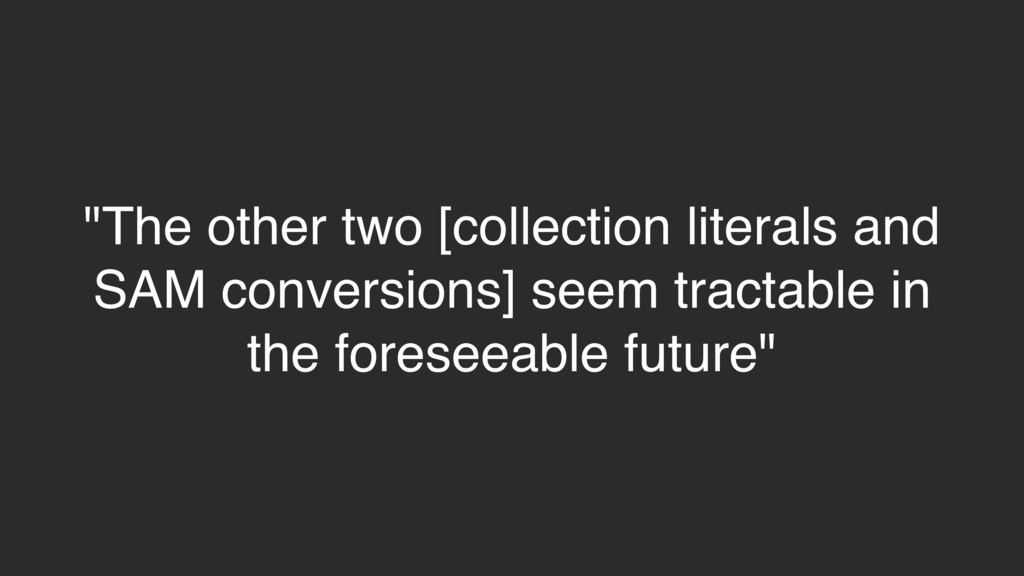 """""""The other two [collection literals and SAM con..."""