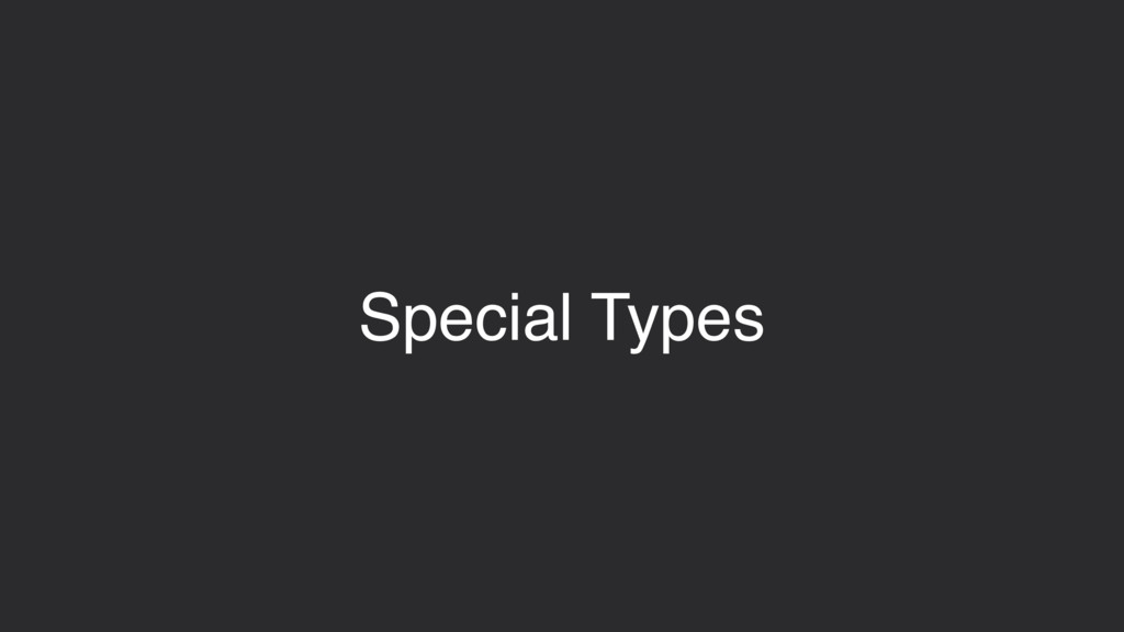 Special Types