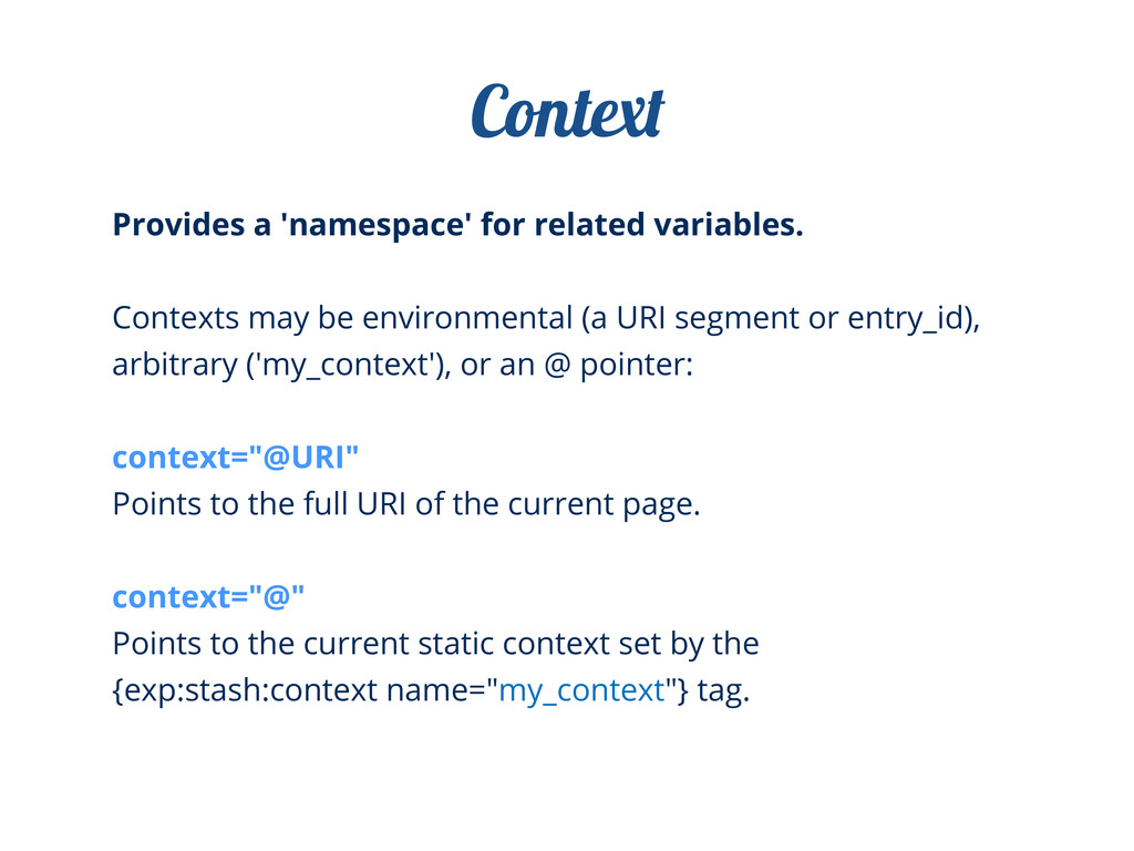 Provides a 'namespace' for related variables. C...