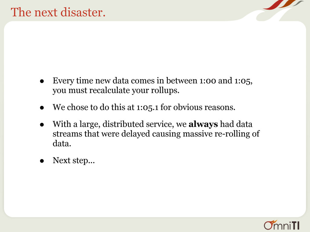 The next disaster. • Every time new data comes ...