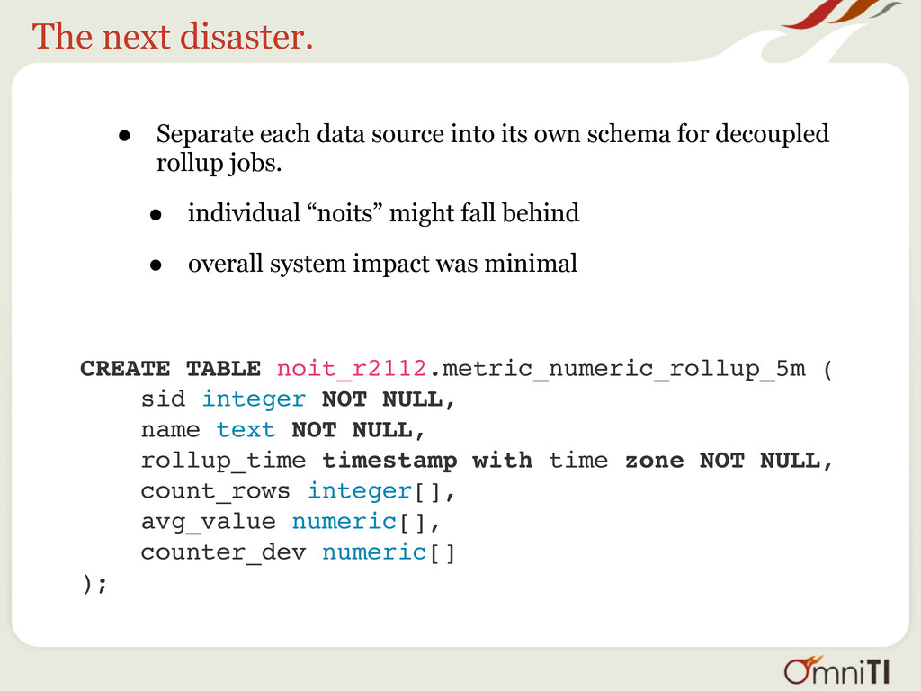 The next disaster. • Separate each data source ...